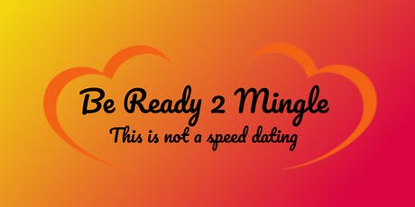 Be Ready 2 Mingle: This is not a Speed Dating ! (28/42 enni) biglietti