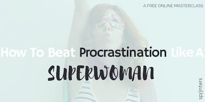 Beat Procrastination + Launch Your Startup!