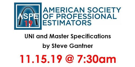 ASPE Chapter 19 presents UNI and Masterspec Specifications by Steve Gantner