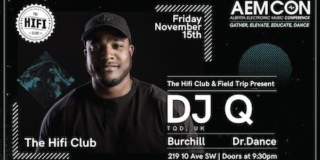 The Hifi Club & Field Trip Pres: DJ Q (TQD/UK) tickets