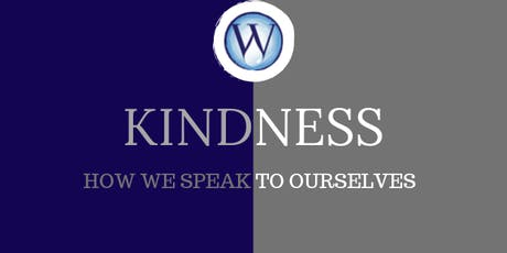 Kindness - explore how we speak to ourselves tickets