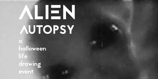 Alien Autopsy - A Halloween life drawing event