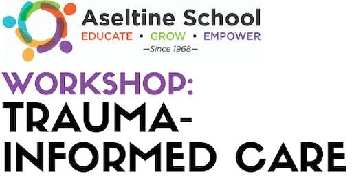 Workshop: Trauma-Informed Care