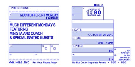 MUCH DIFFERENT MONDAY LAUNCH FT. MINISTA & COACH + SPECIAL INVITED GUESTS tickets
