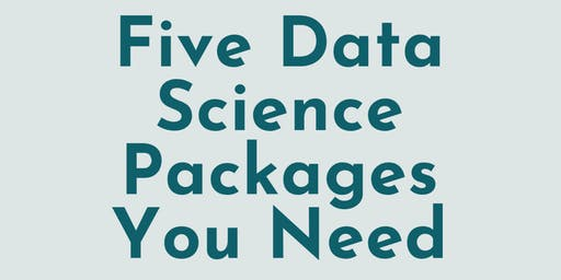Five Data Science Packages You Need