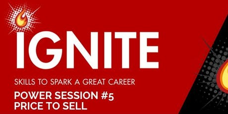 Ignite Power Session 5: Price to Sell tickets