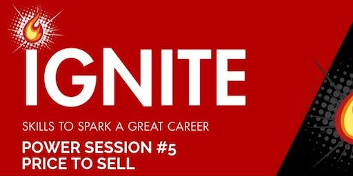 Ignite Power Session 5: Price to Sell
