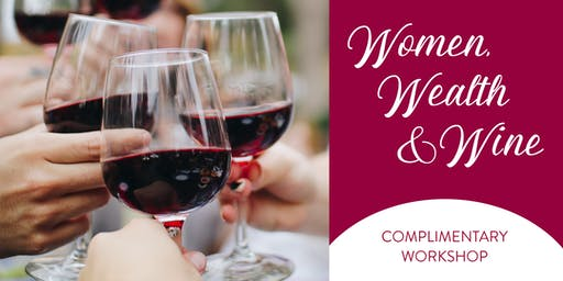 Women, Wealth & Wine