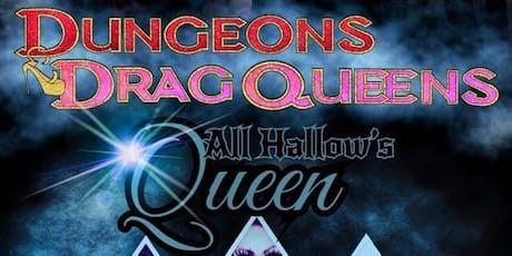 Dungeons & Drag Queens: All Hallow's Queen tickets