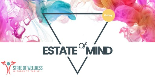 Estate of Mind // State of Wellness