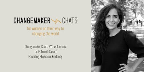 NYC Changemaker Chat with Dr. Fahimeh Sasan, Founding Physician, Kindbody tickets