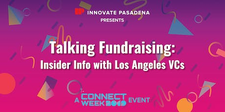 Talking Fundraising: Insider Info with Los Angeles VCs tickets