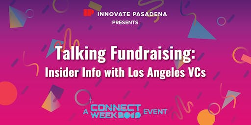 Talking Fundraising: Insider Info with Los Angeles VCs