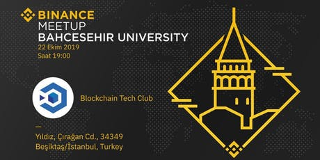 BINANCE BAHCESEHIR UNIVERSITY MEETUP tickets