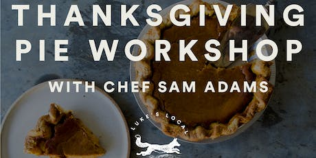 Luke's Local Commons: Thanksgiving Pie Workshop tickets