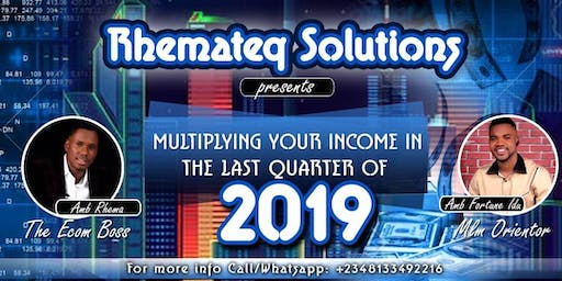 MULTIPLYING YOUR INCOME IN THE LAST QUARTER OF 2019
