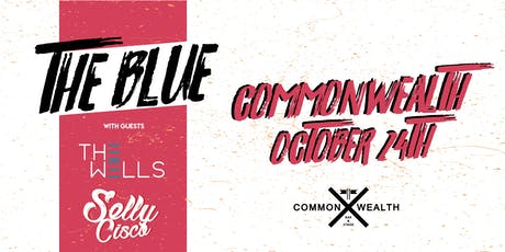 THE BLUE Live at Commonwealth OCTOBER 24TH // 18+ tickets