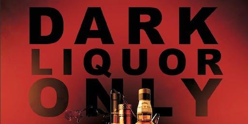 Dark Liquor Only