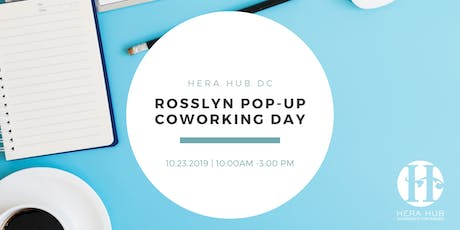 Hera Hub DC Rosslyn Pop-up Coworking Day! tickets