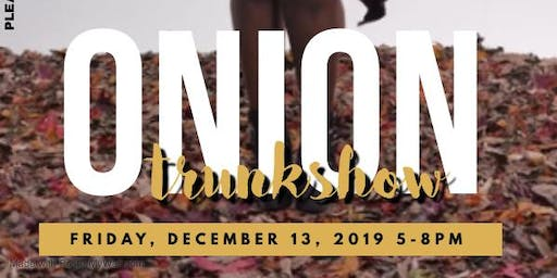 Onion Trunk Show