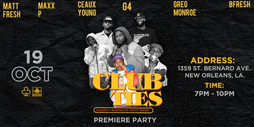 "THE LOYALTY CLUB PRESENTS ""CLUB TIES"" SEASON 1 PREMIERE PARTY"