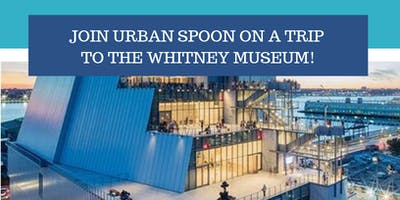 Urban Spoon at The Whitney Museum