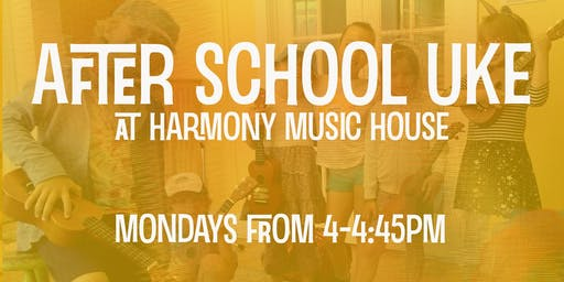 After School Ukulele at Harmony Music House