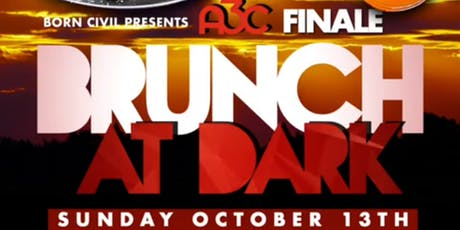 A3C Weekend Finale!  Brunch Club ATL - Brunch @ Dark! tickets