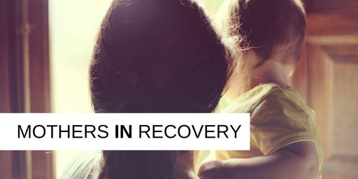 Mothers in Recovery - Fall/Winter Course