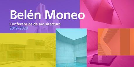 Conferencia Belén Moneo tickets
