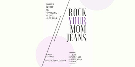 Rock Your Mom Jeans- Cottonwood tickets