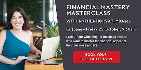 Financial Mastery Masterclass with Anthea Horvat tickets