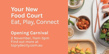 Family Carnival - Celebrating Your New Look Food Court tickets