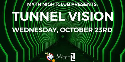 Myth Nightclub Presents: Tunnel Vision