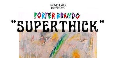 Porter Brando - Superthick Solo Showcase