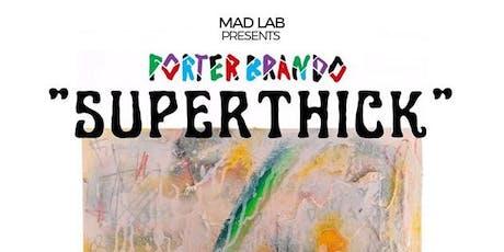Porter Brando - Superthick Solo Showcase tickets