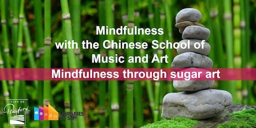 Mindfulness through Sugar Art