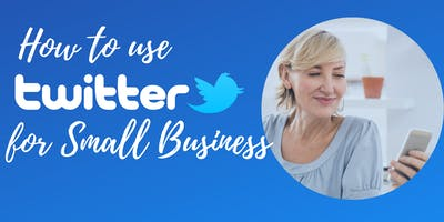 How to use Twitter for Small Business