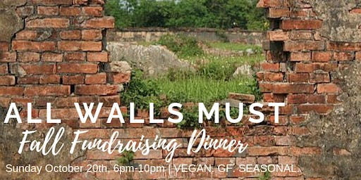 All Walls Must: Fall Fundraising Dinner