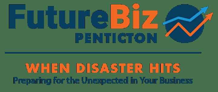 "FutureBiz Penticton ""When Disaster Hits:Preparing for the Unexpected"" image"