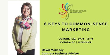 6 Keys to Common-Sense Marketing Workshop - Victoria tickets