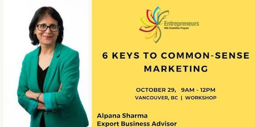 6 Keys to Common-Sense Marketing Workshop - Vancouver