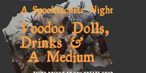 Voodoo dolls, drinks and a medium