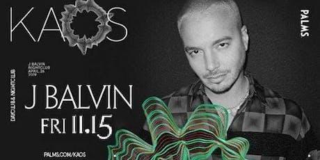 J BALVIN at KAOS NIGHTCLUB 11/15/2019 tickets