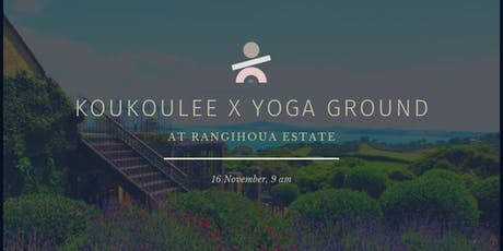 Koukoulee x Yoga Ground at Rangihoua Estate tickets