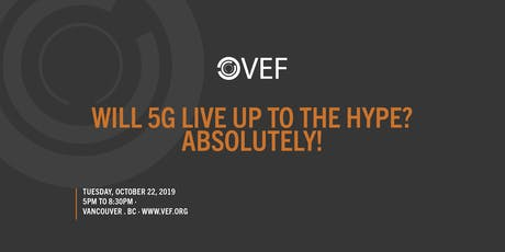 VEF: Will 5G Live Up to the Hype? Absolutely! tickets