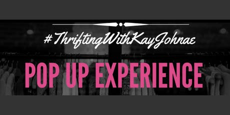 "Thrifting With KayJohn'ae ""The Pop  Up Experience"" tickets"