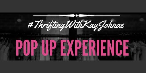 "Thrifting With KayJohn'ae ""The Pop  Up Experience"""