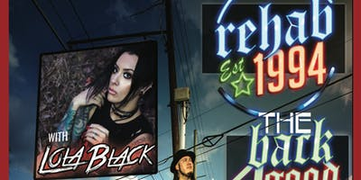 REHAB (The Back 4 Good Tour) w/ LOLA BLACK & Special Guests