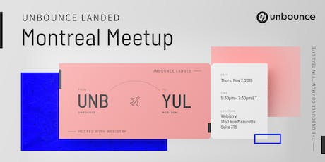 Unbounce Landed: Montreal Meetup tickets